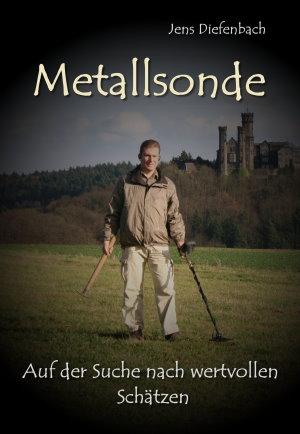 Metallsonde - Auf der Suche nach wertvollen Schätzen (Buch)